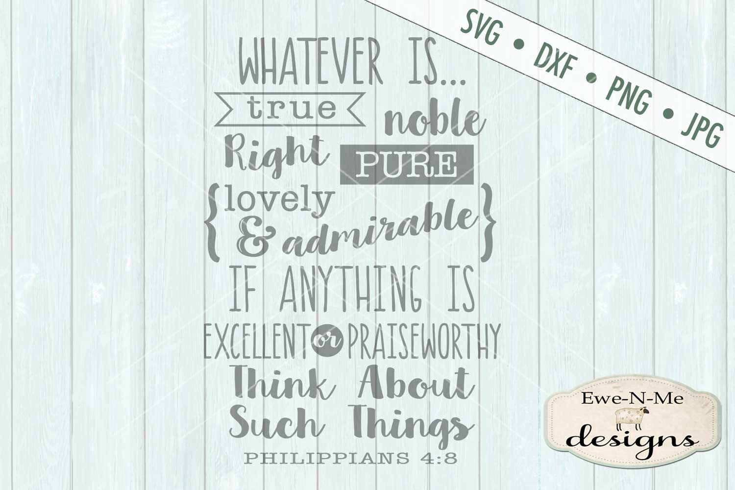 Whatever Is True Noble Right Pure SVG DXF Cut File example image 2