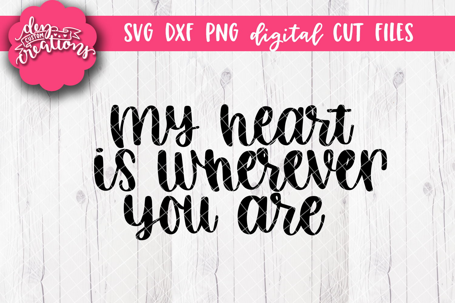 My Heart Is Wherever You Are - SVG DXF PNG Cut files & Clipa example image 1