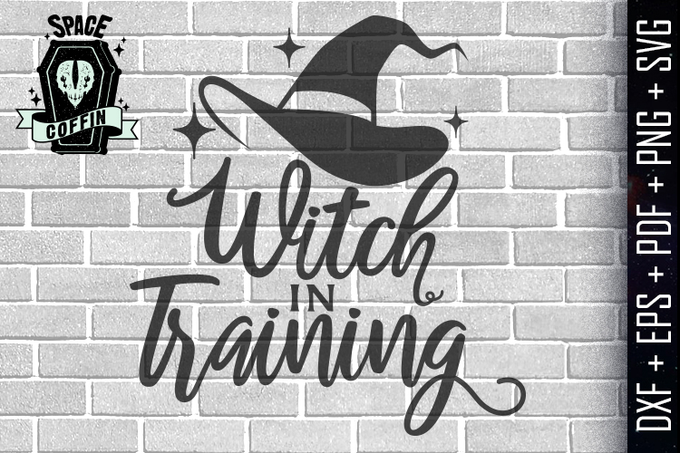 Witch In Training, Halloween, witch hat DXF/EPS/PDF/PNG/SVG example image 1