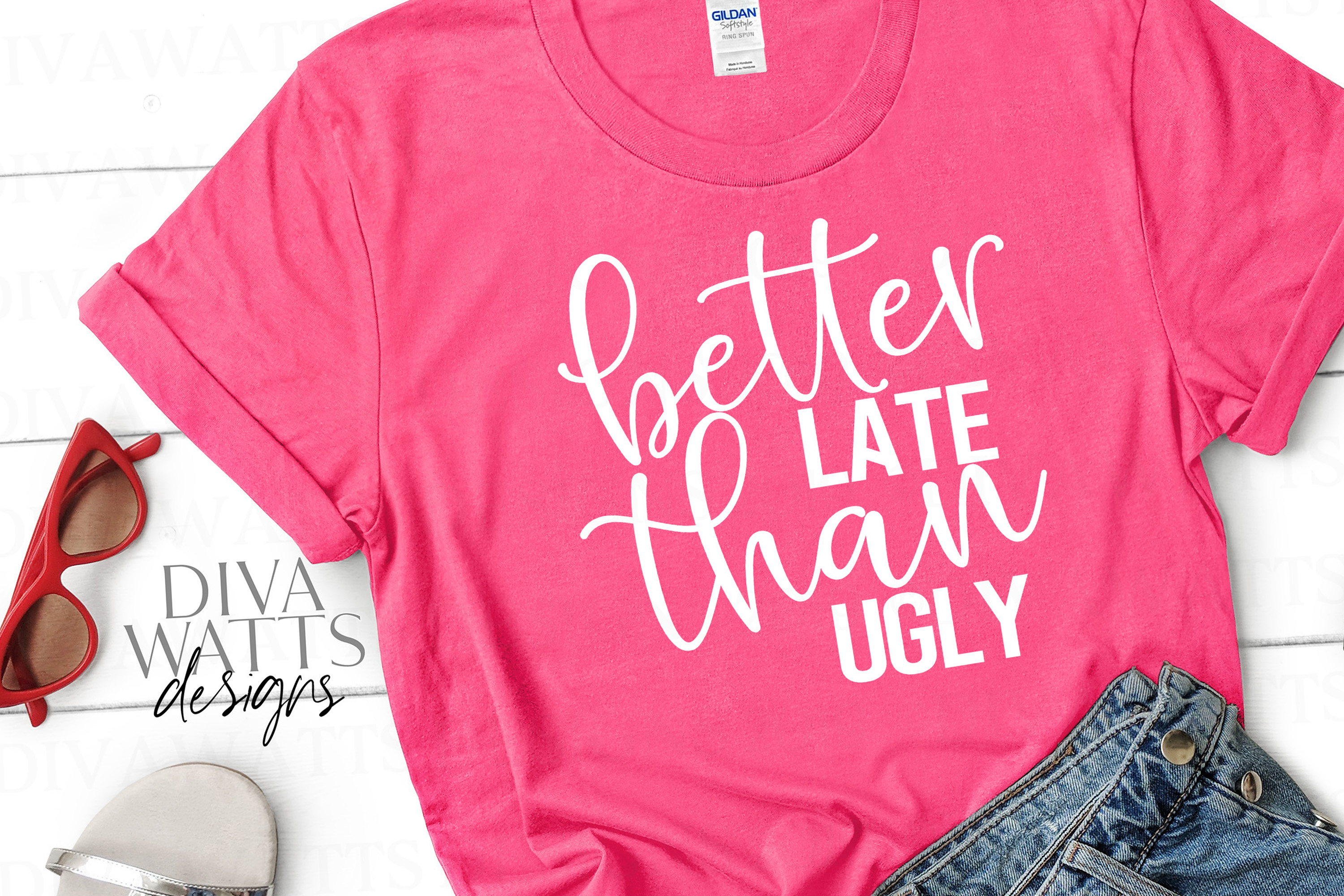 Better Late Than Ugly - Humor Funny Shirt Sign SVG example image 1