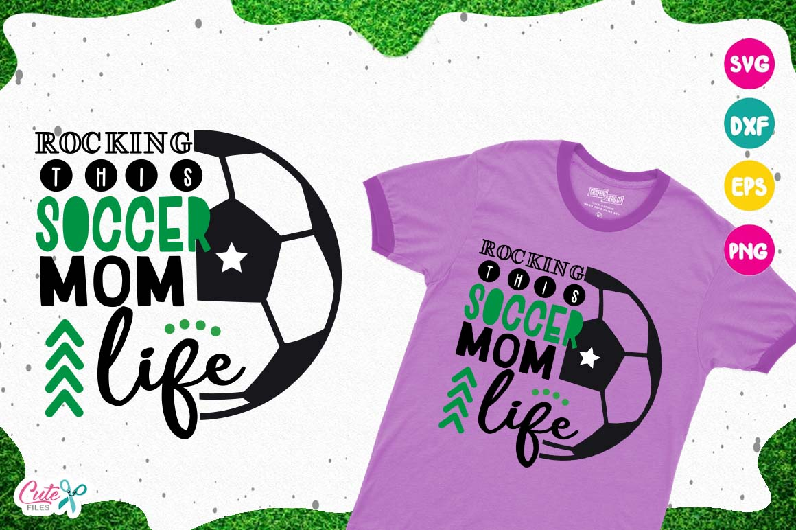Rocking this Soccer mom life, sport cut files for craftter example image 1