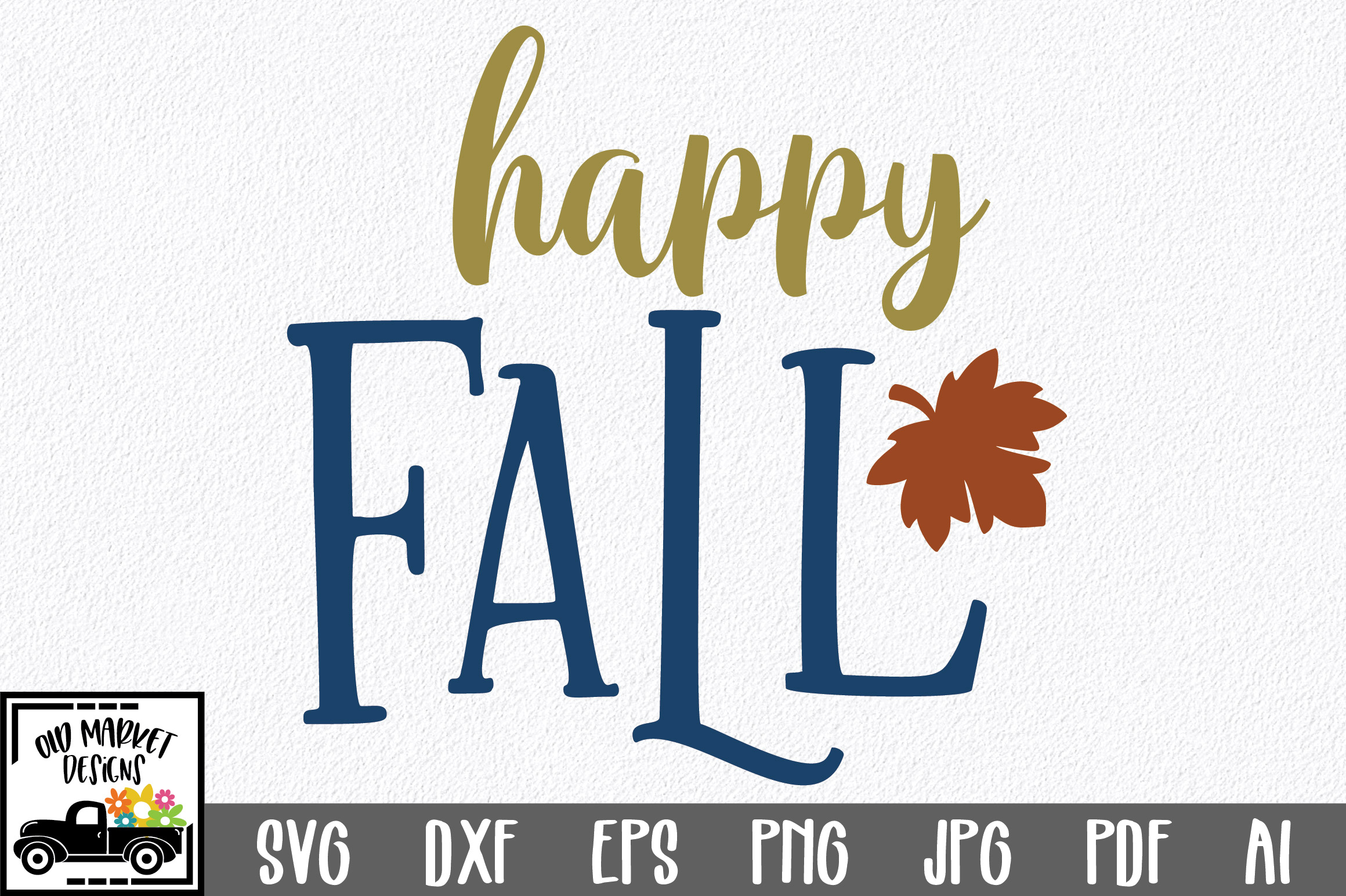 Happy Fall Svg Cut File Fall Farmhouse Svg Png Dxf Eps 357822 Svgs Design Bundles