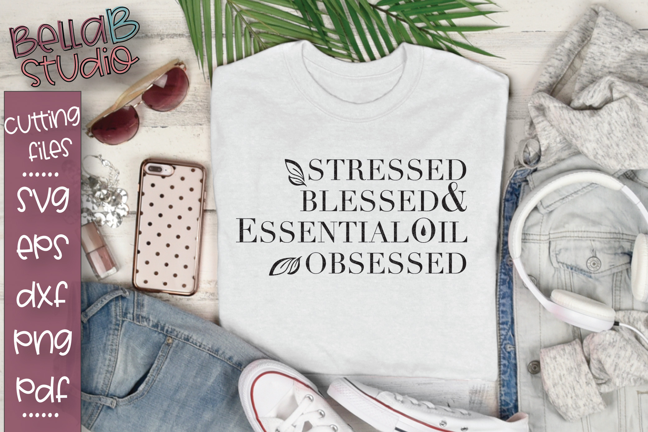 Essential Oils SVG, Stressed Blessed Essential Oil Obsessed example image 1