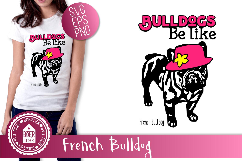 Bulldogs be like, French Bulldog, SVG example image 1