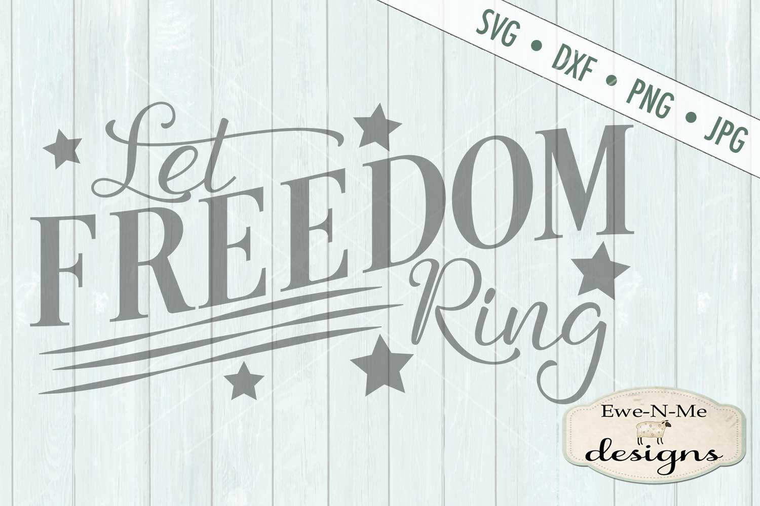 Let Freedom Ring Patriotic - 4th of July SVG DXF Files example image 2