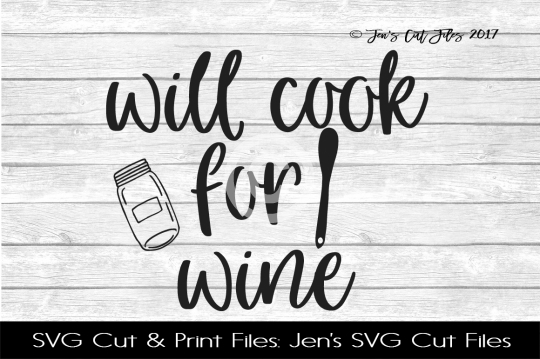 Will Cook For Wine SVG Cut File example image 1