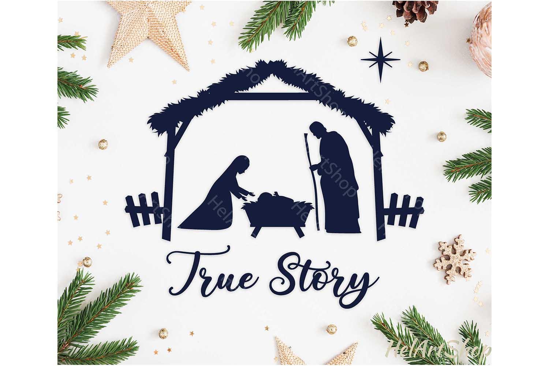 True Story Svg, Nativity scene svg, Christmas svg example image 1