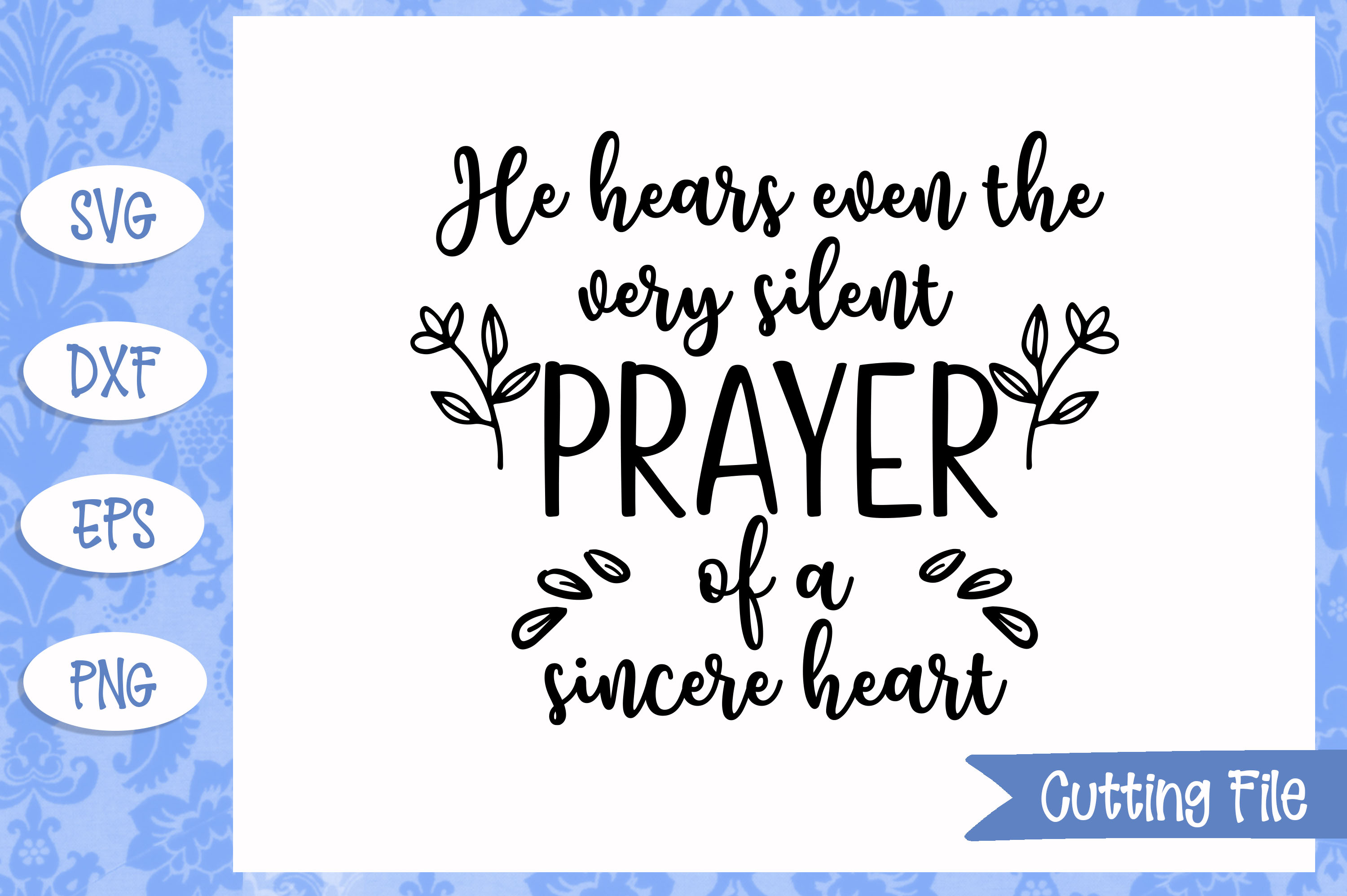 He hears even the very silent prayer SVG file example image 1