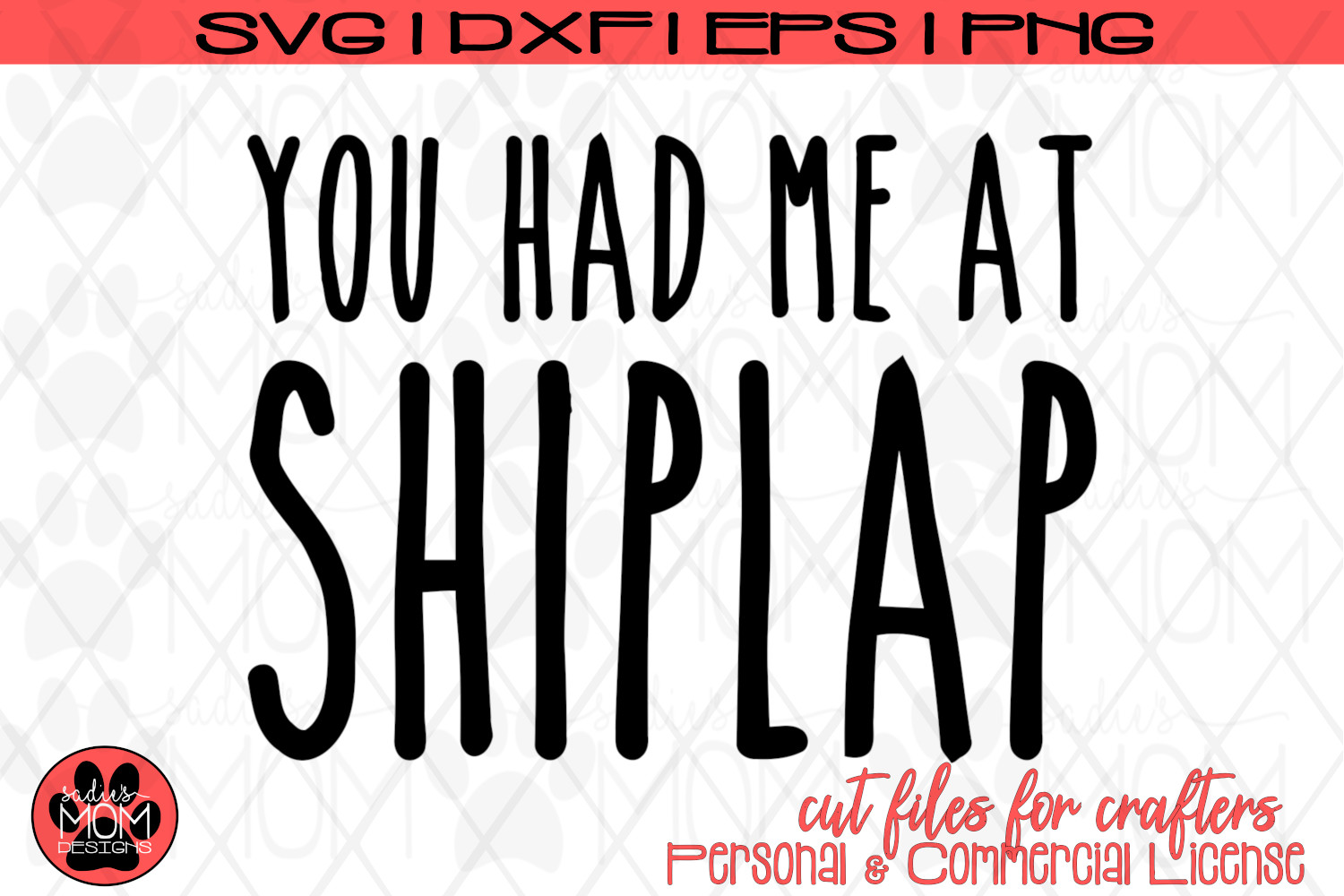 You Had me at Shiplap | Fixer Upper Inspired SVG Cut File example image 2