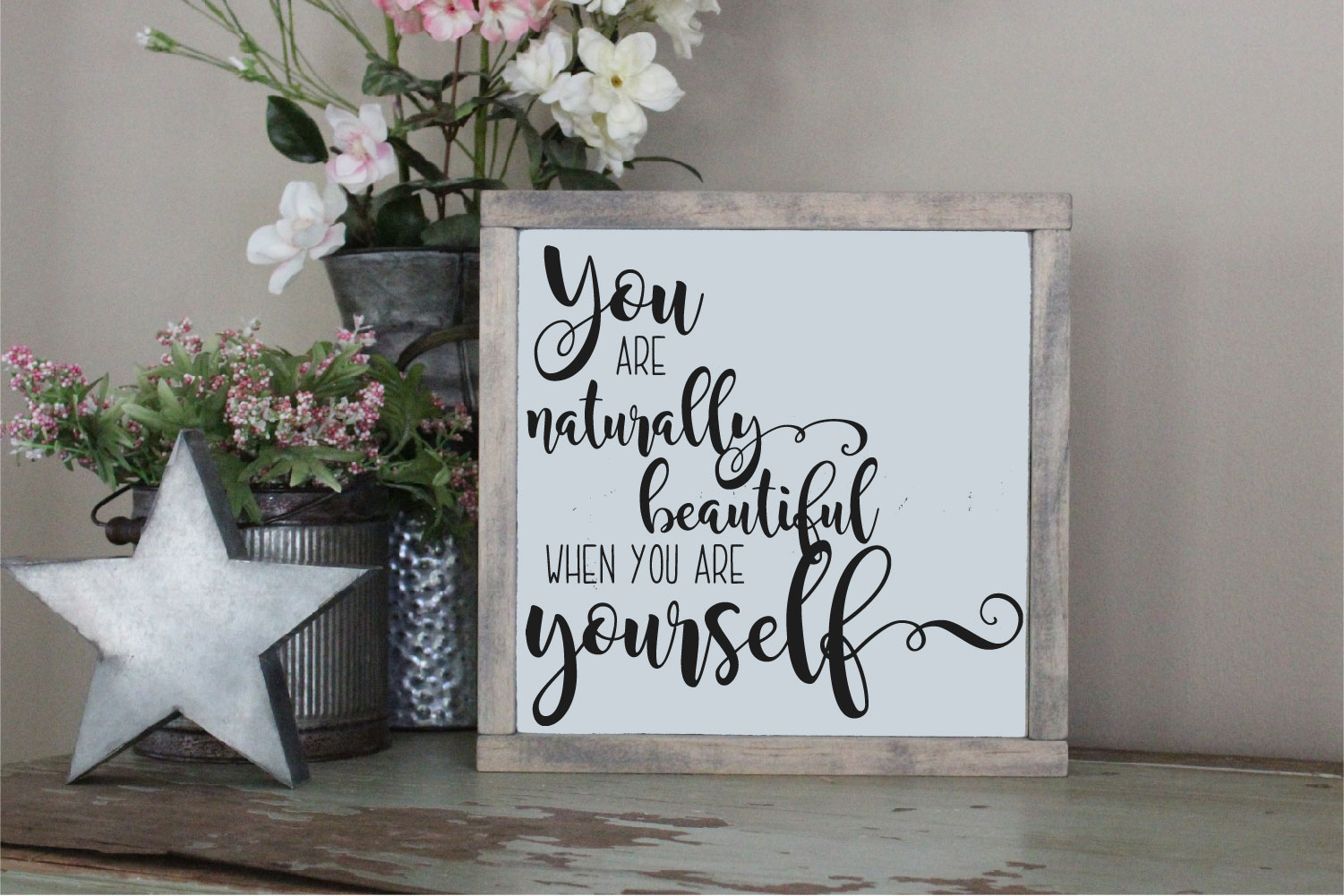 You Are Naturally Beautiful When You Are Yourself SVG example image 1