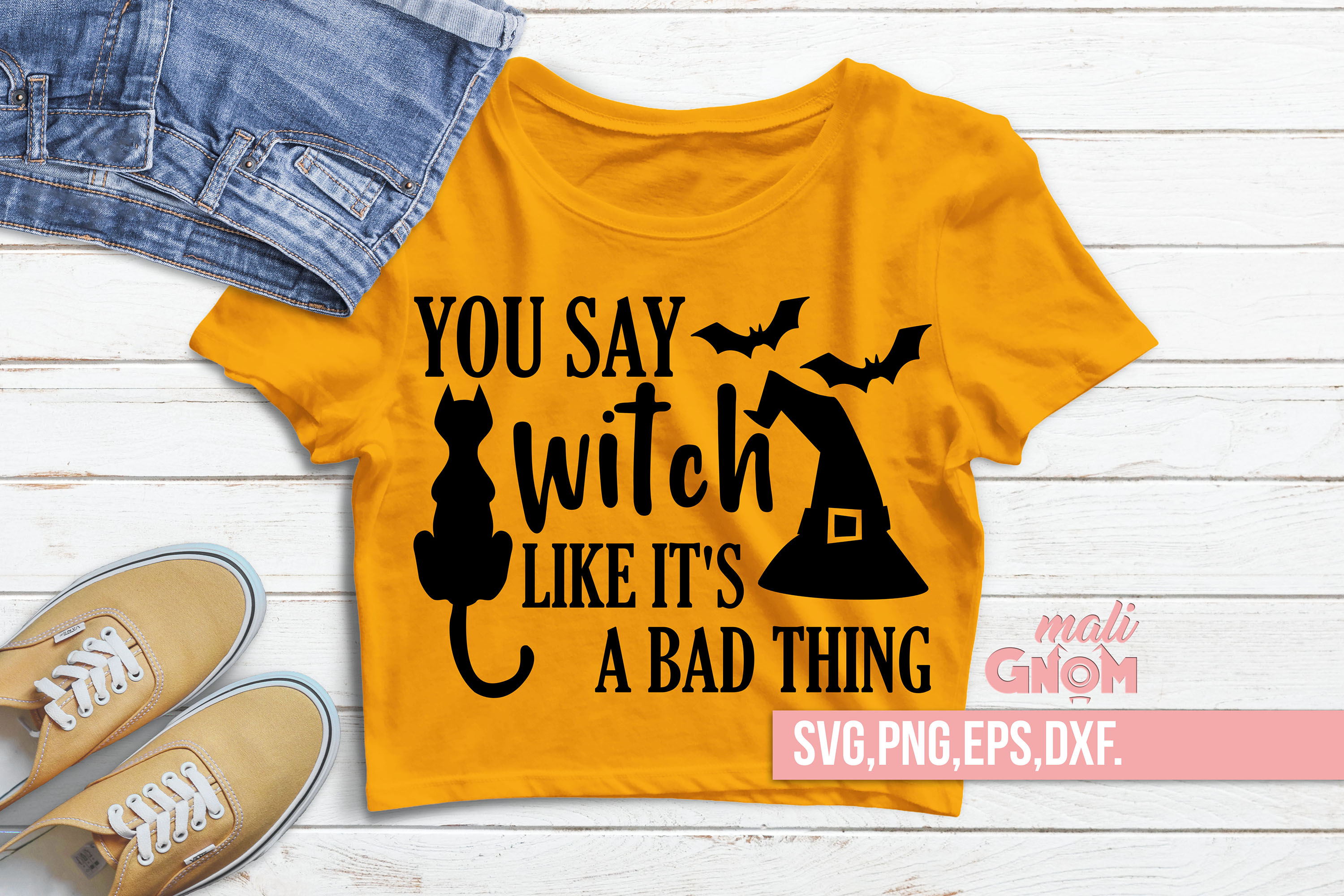 You Say Witch Like It's A Bad Thing SVG, Halloween SVG file, example image 1