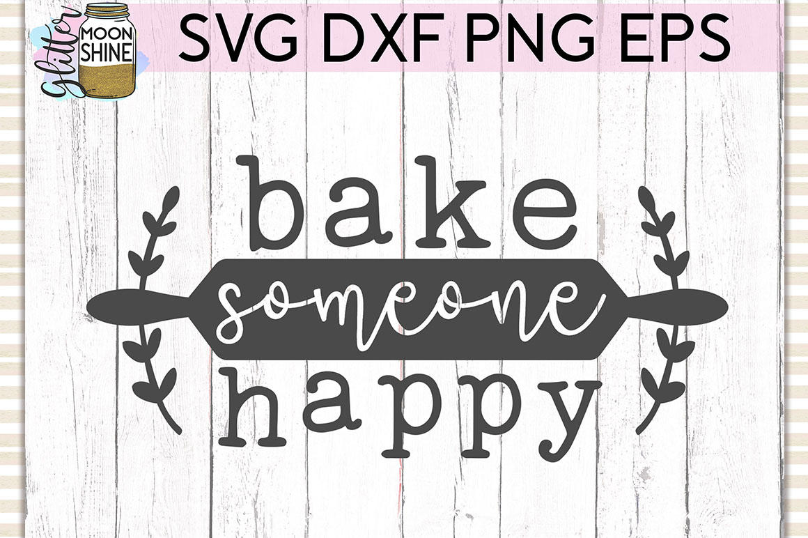 Bake Someone Happy SVG DXF PNG EPS Cutting Files example image 1