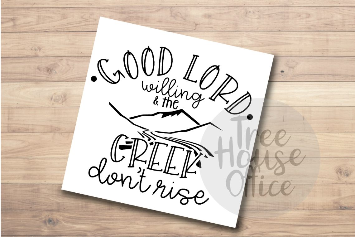 Good Lord Willing Creek Don't Rise Southern SVG DXF PNG JPEG example image 3
