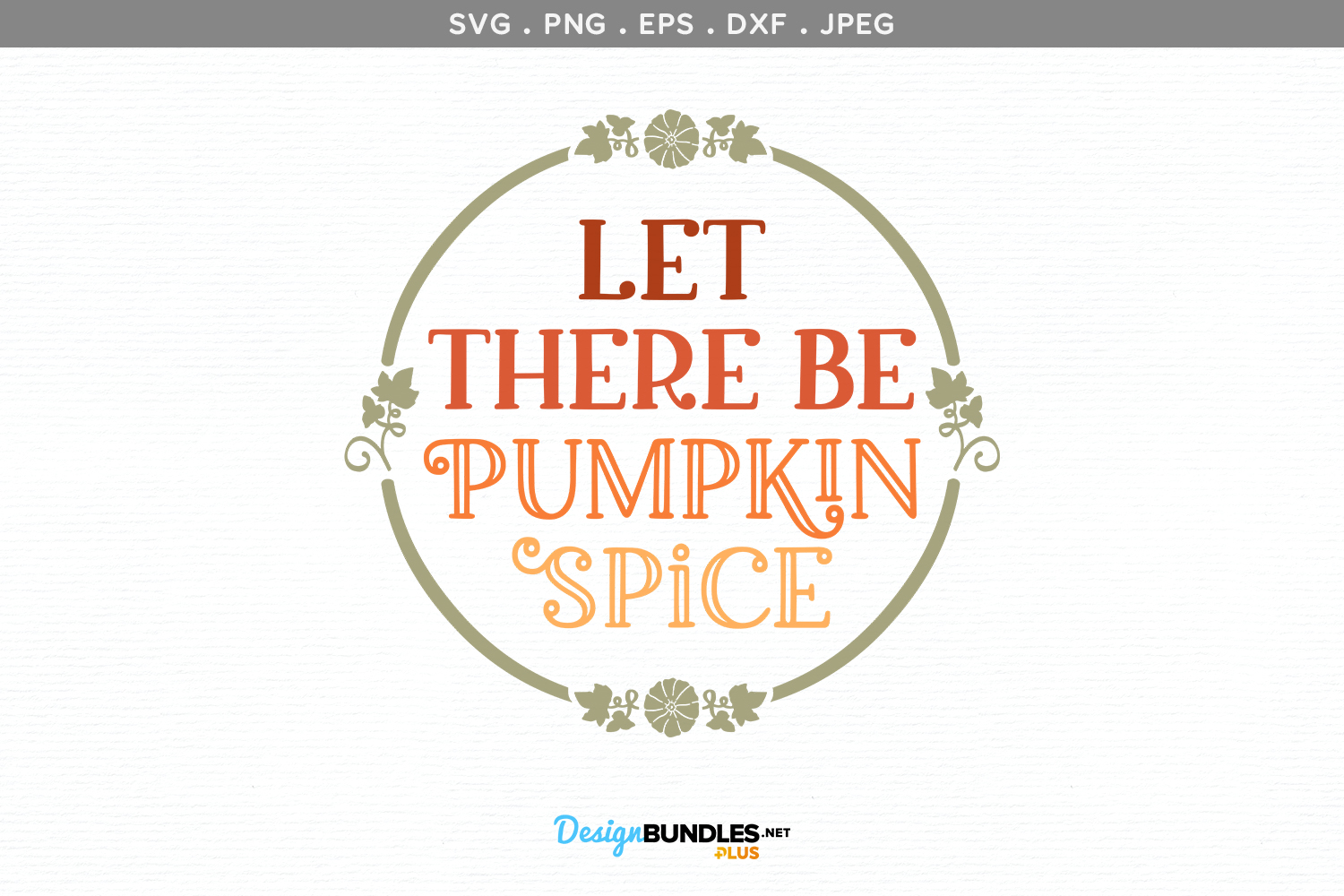 Let There Be Pumpkin Spice - svg, printable example image 2