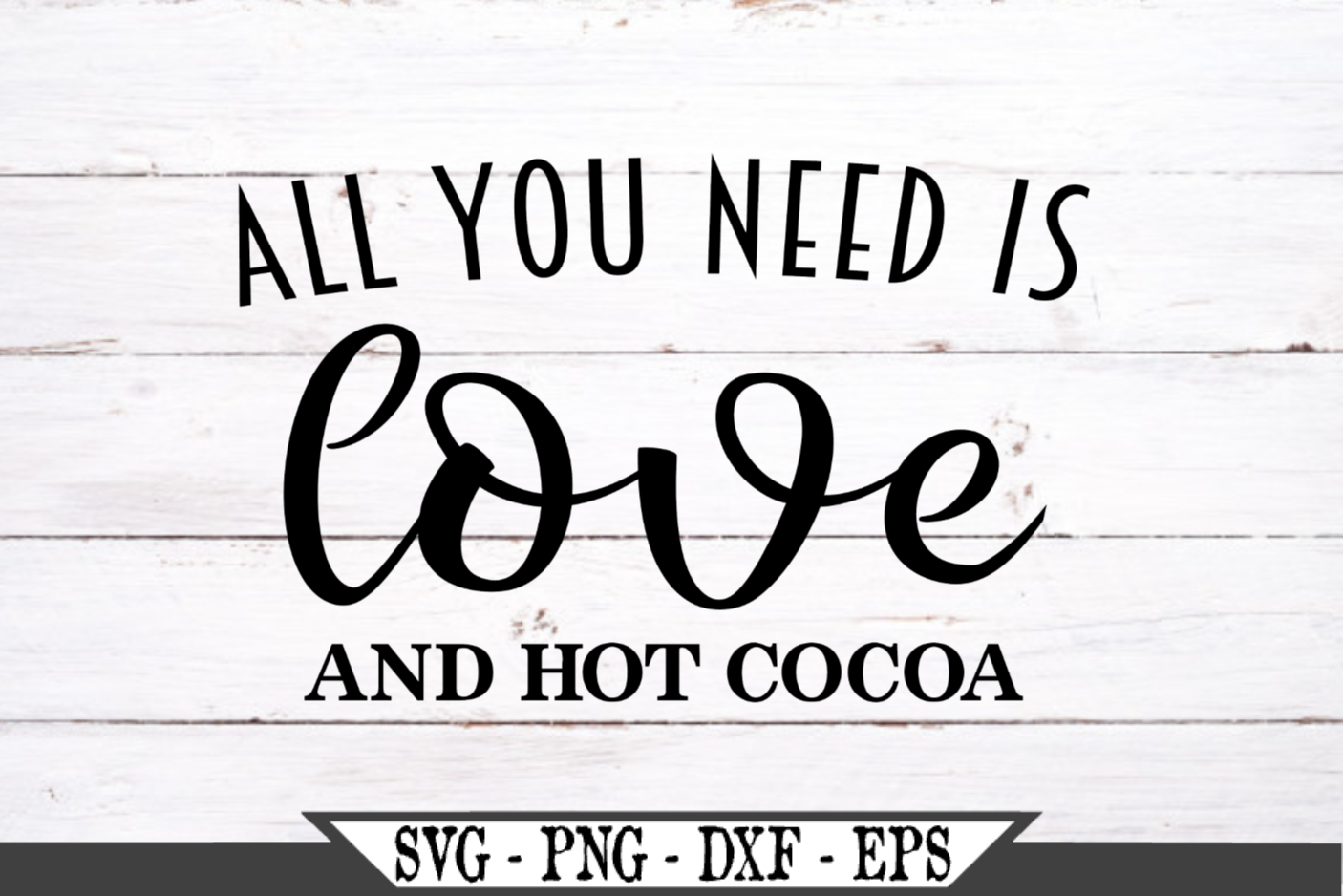All You Need Is Love And Hot Cocoa SVG example image 2