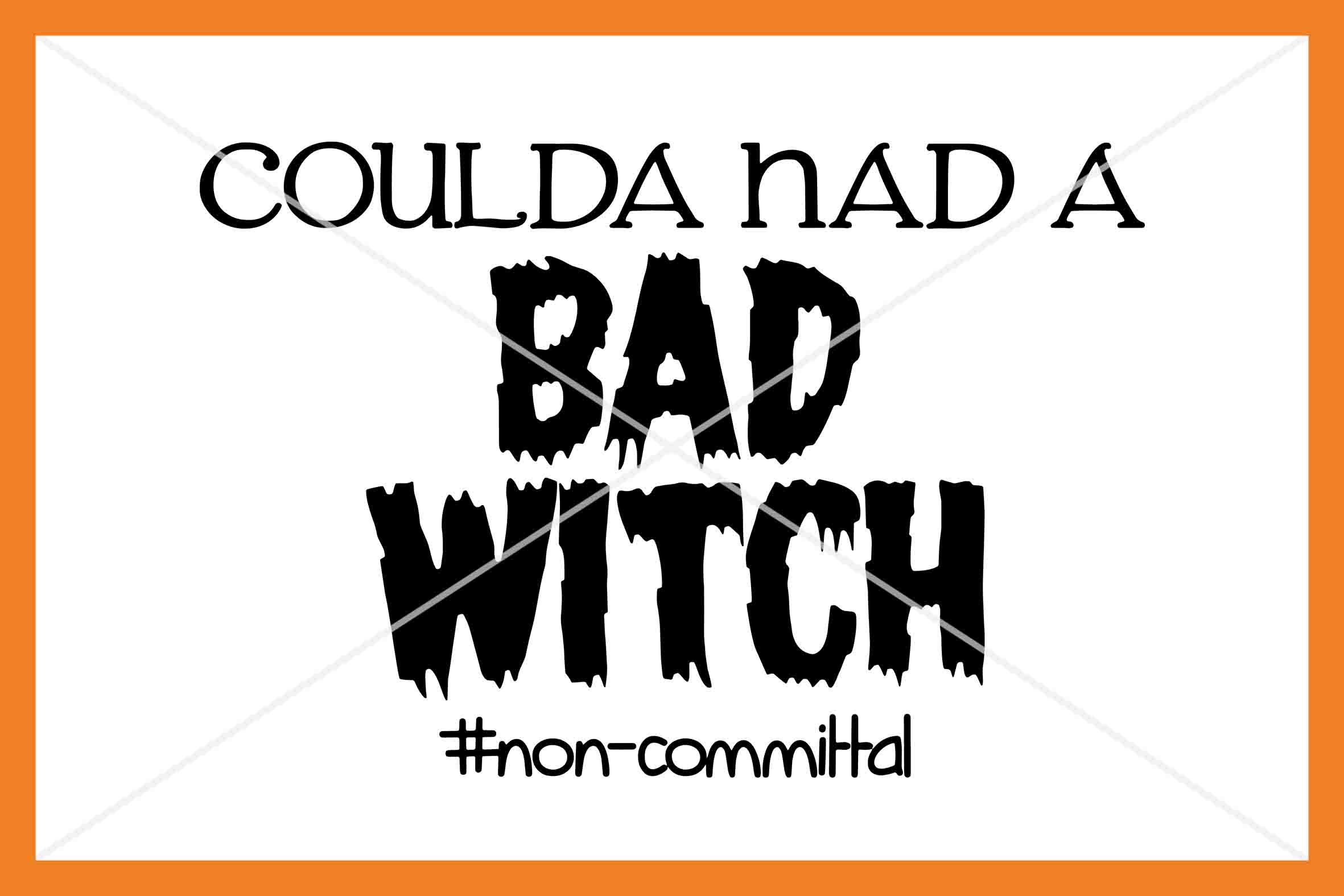 You coulda had a bad witch SVG Silhouette Cameo Cricut Cut example image 1