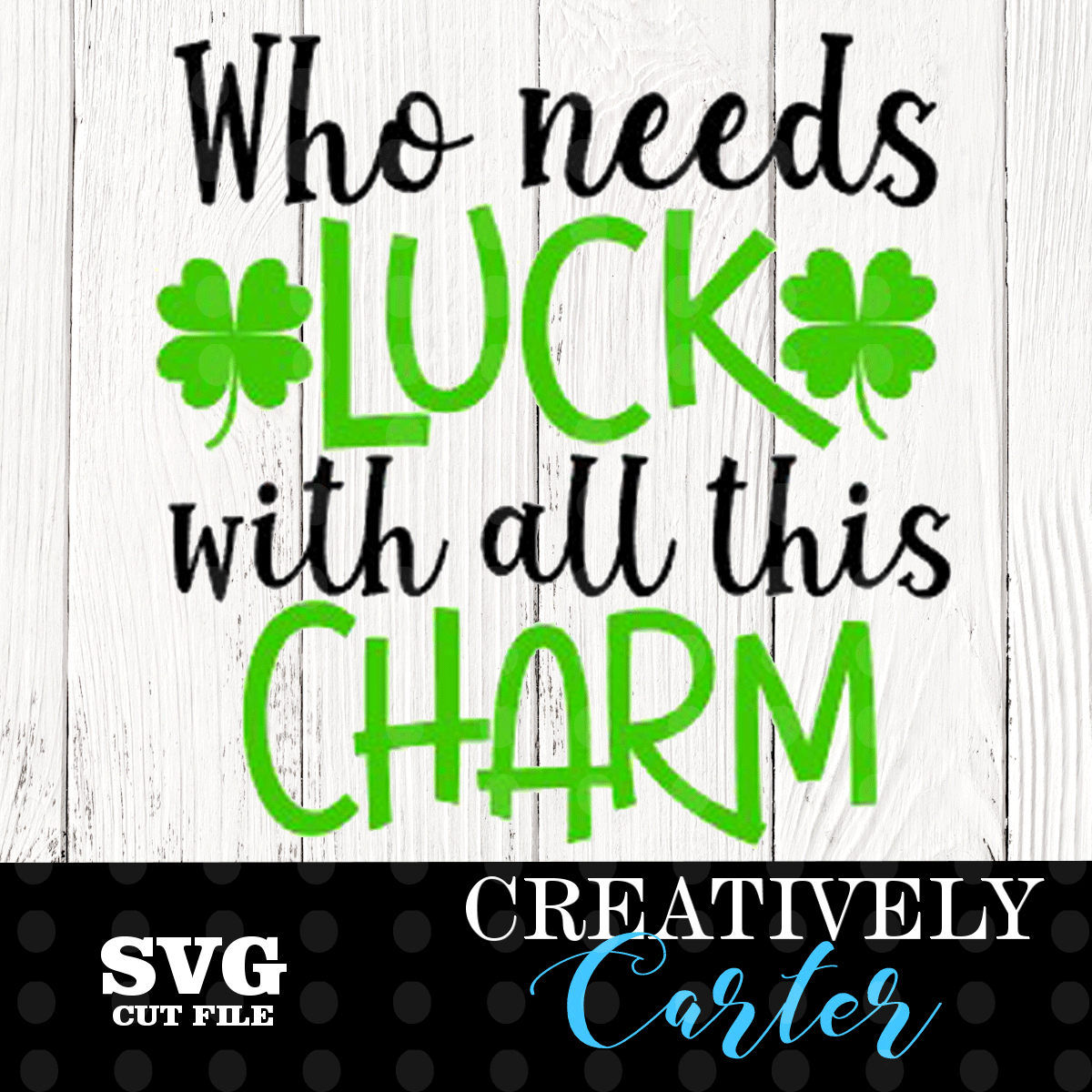 Who needs luck with all this charm SVG, St. Patricks Day SVG example image 1