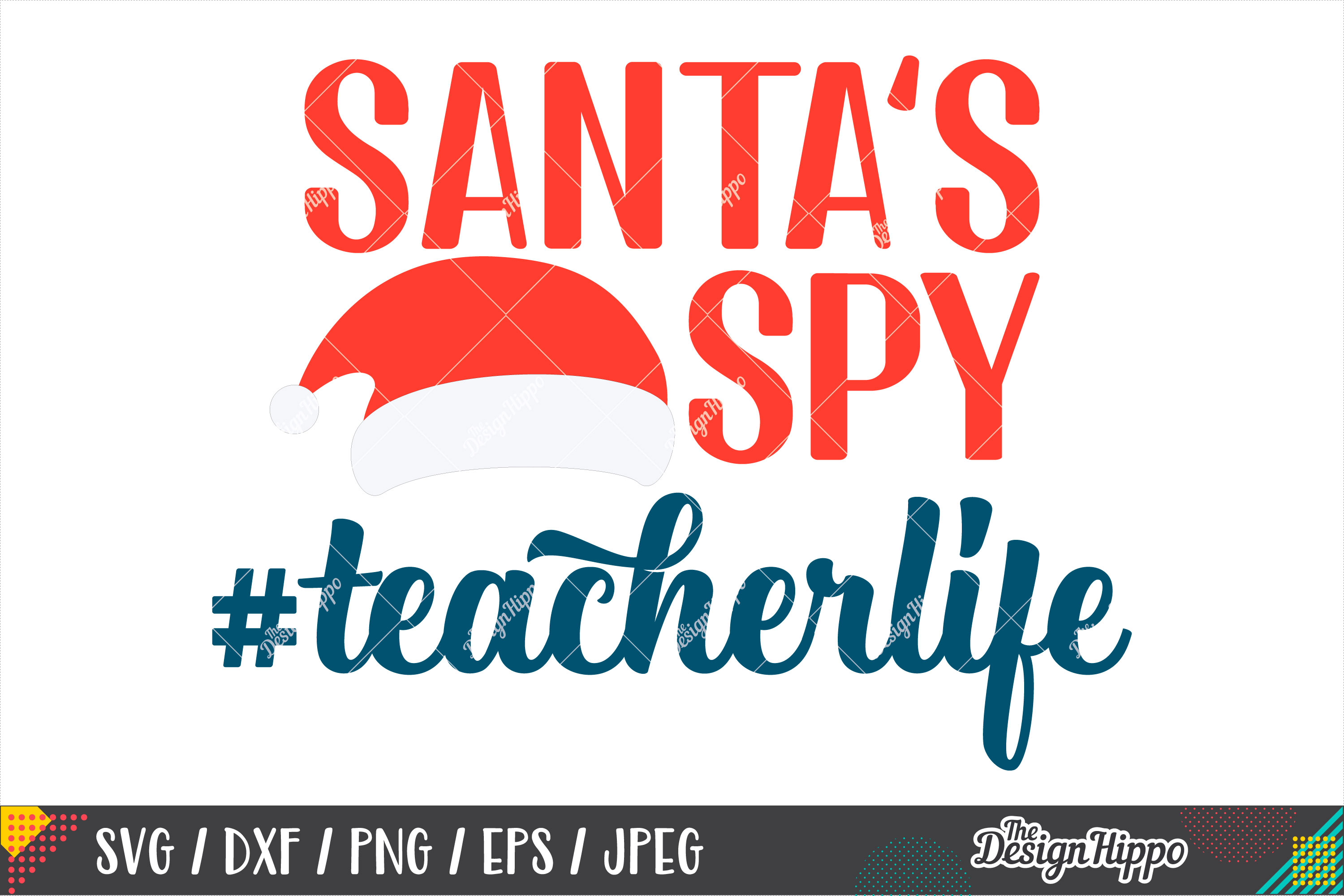 Teacher Christmas SVG, Santa's Spy Teacher Life SVG DXF PNG example image 1