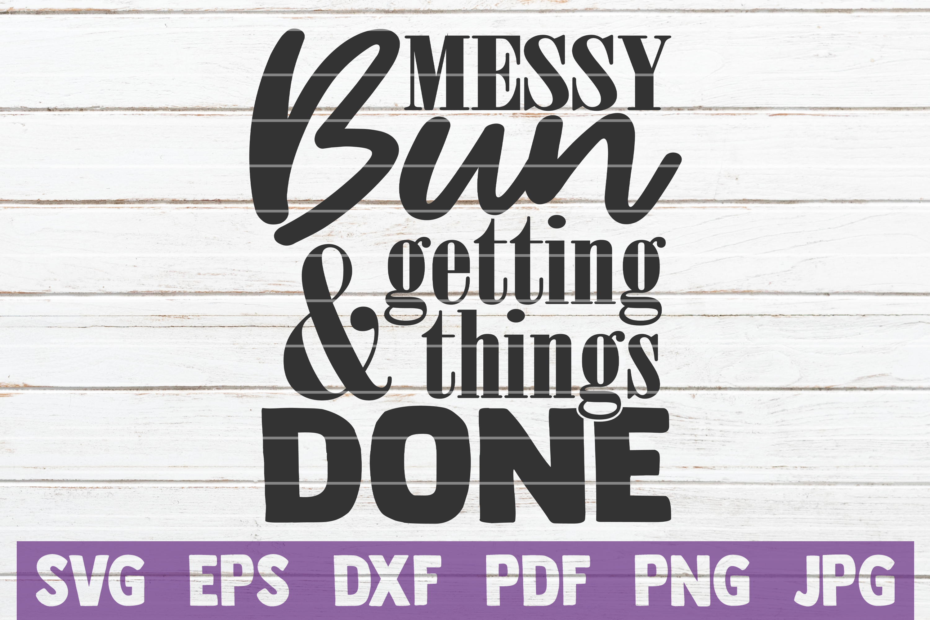 Messy Bun And Getting Things Done SVG Cut File example image 1