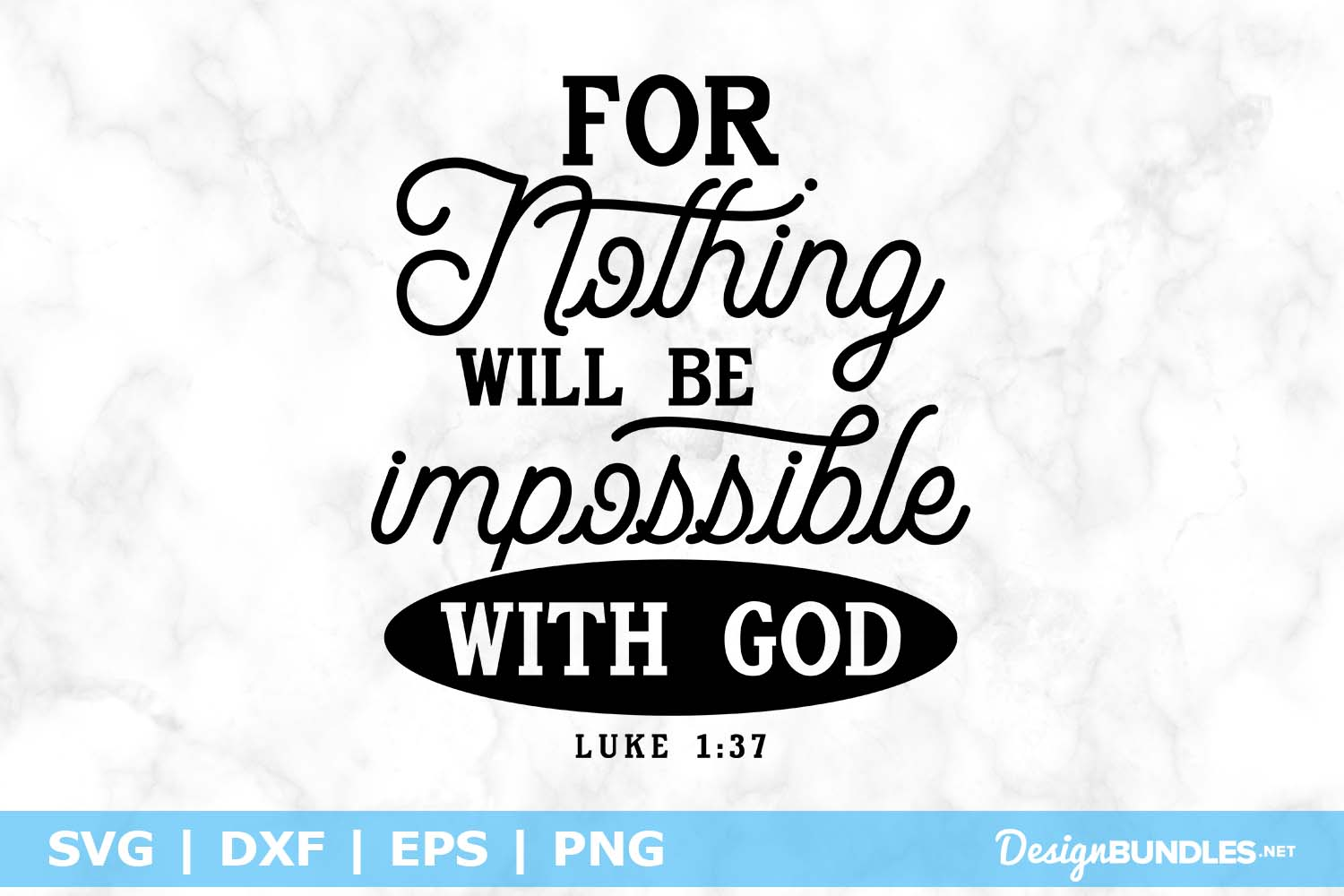 For Nothing Will Be Impossible With God SVG File example image 1