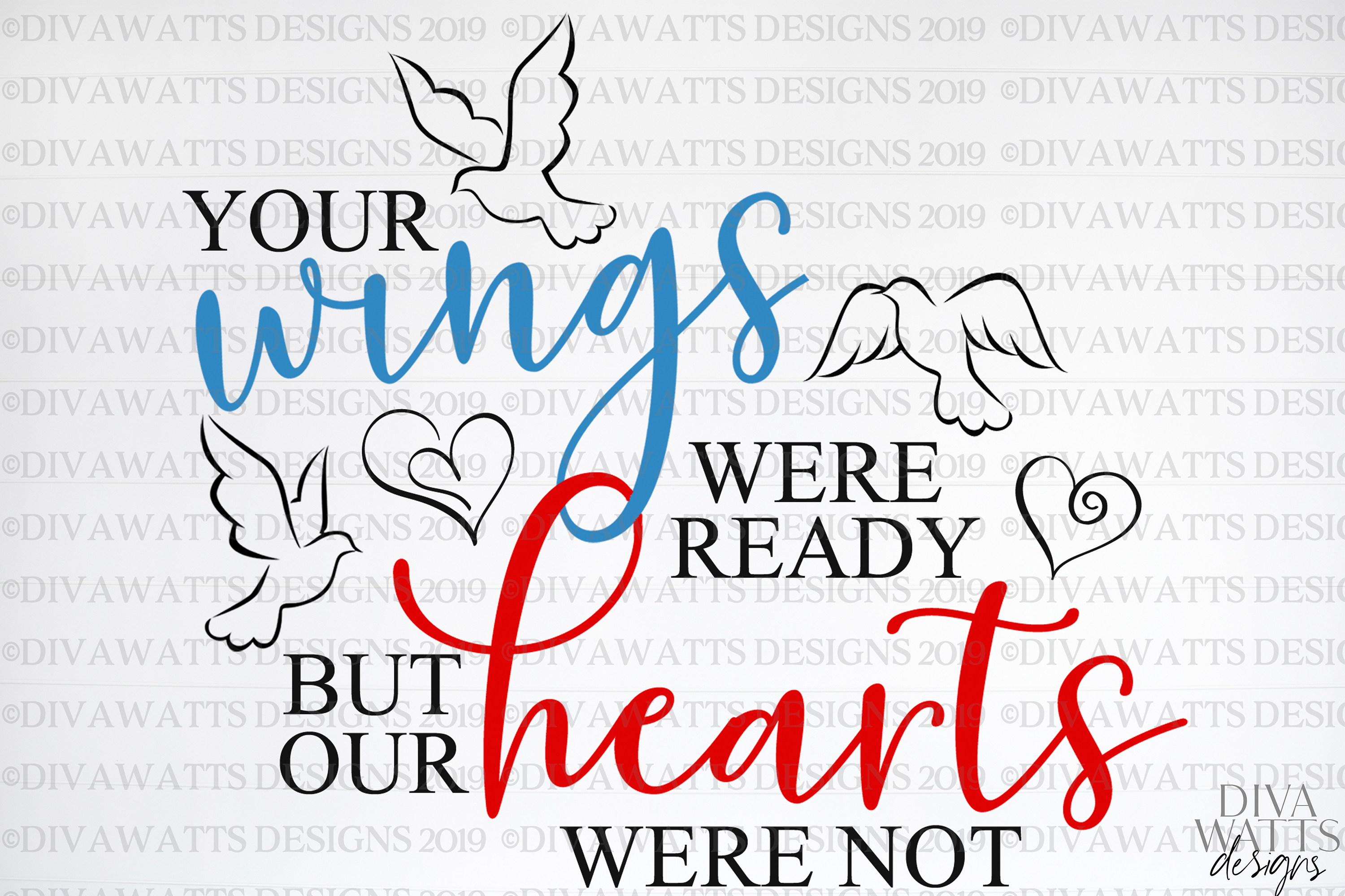 Your Wings Were Ready But Our Hearts Were Not - Grief SVG example image 3