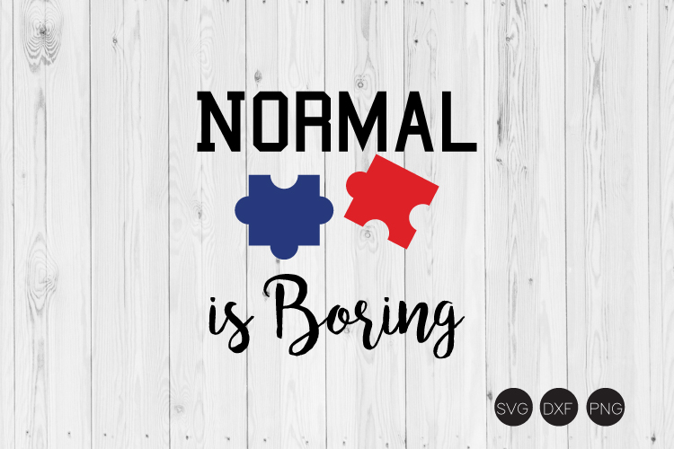 Normal Is Boring SVG, Autism Quote SVG example image 1