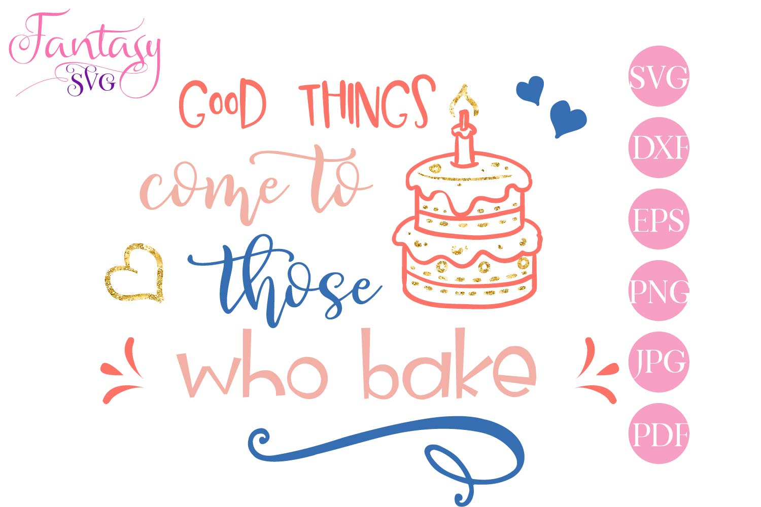 Good things come to those who bake - svg cut file example image 1
