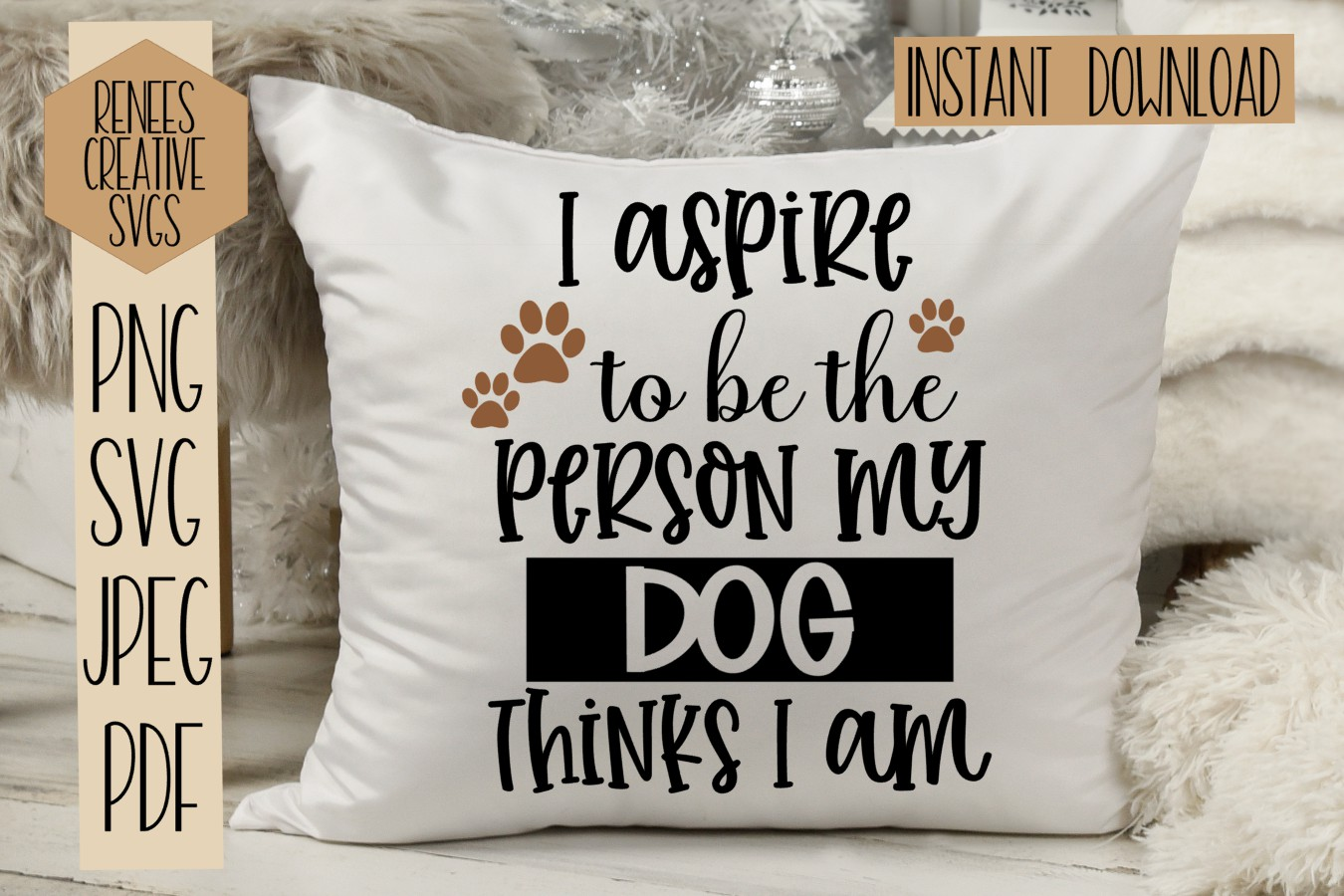 I aspire to be the person my dog thinks i am | Svg Cut File example image 2