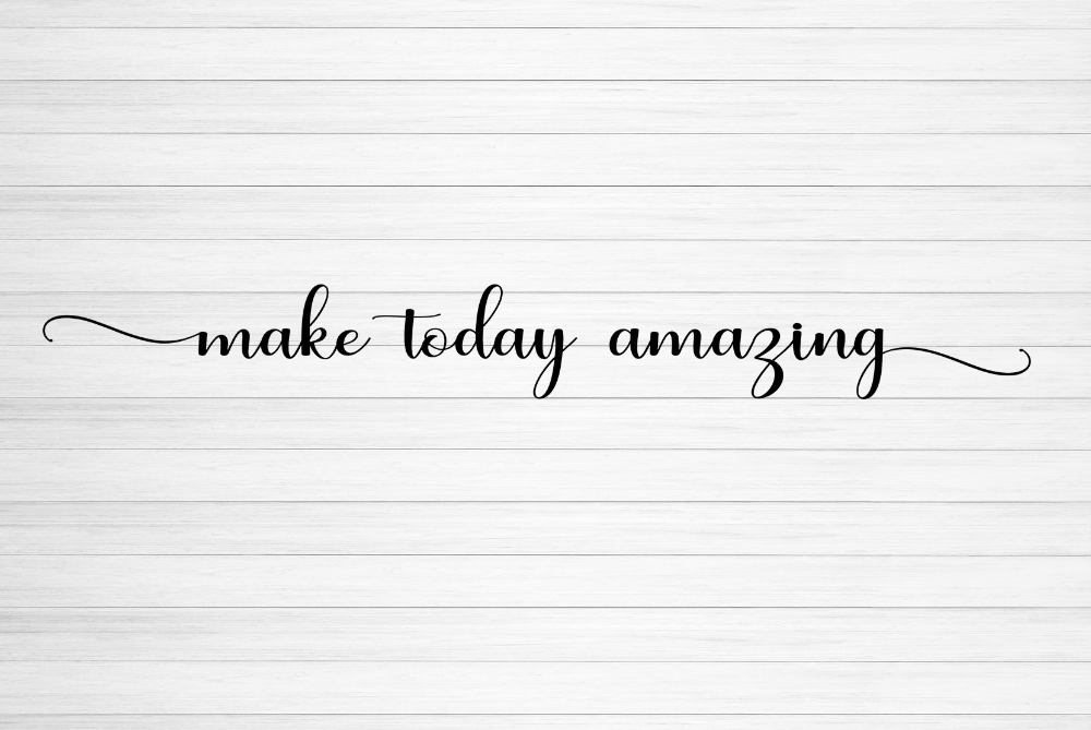 Make Today Amazing svg, inspirational sign svg cut file example image 3
