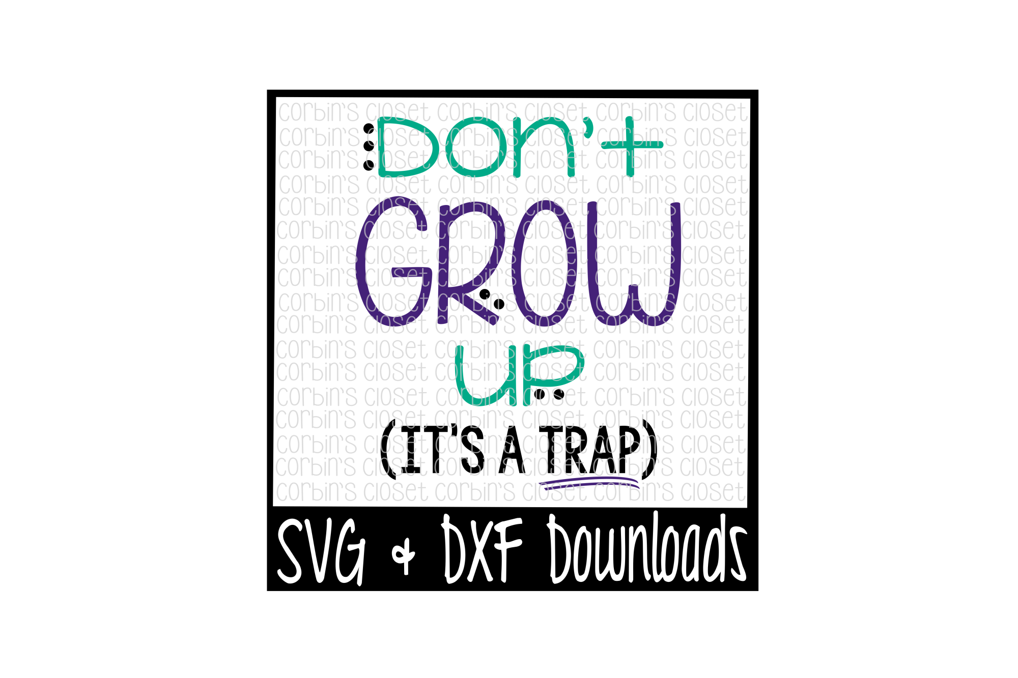 Don't Grow Up It's A Trap Cut File example image 1