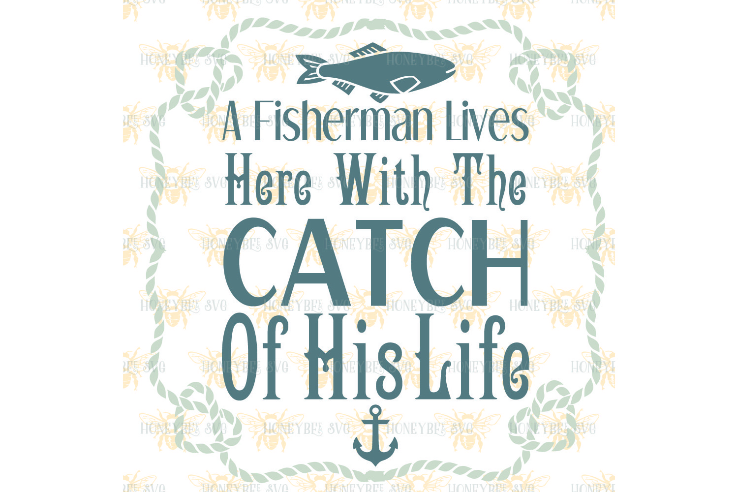 A Fisherman Lives Here with the Catch of His Life svg example image 2
