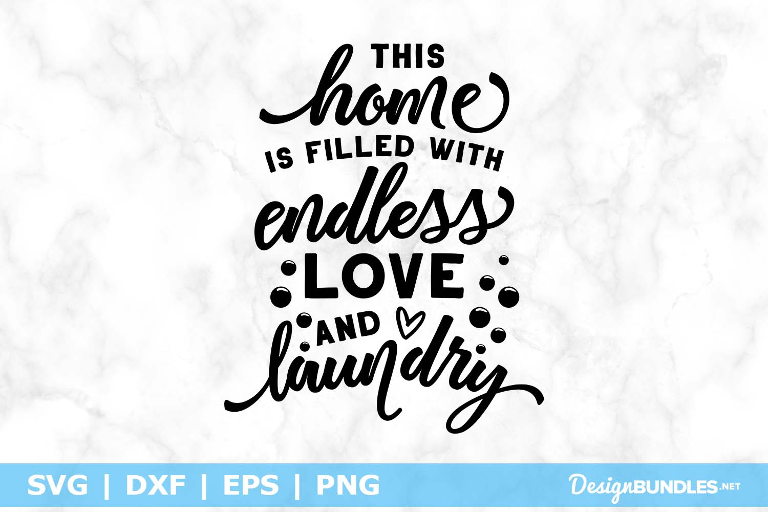 This Home Is Filled With Endless Love And Laundry SVG File example image 1