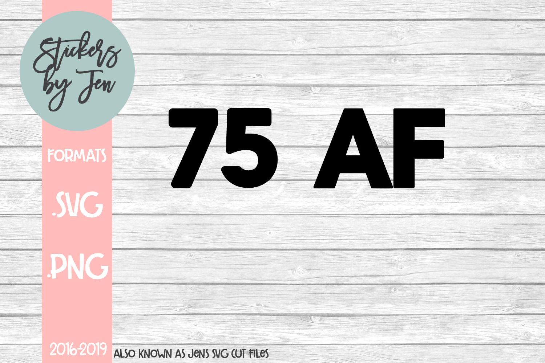 75 AF SVG Cut File example image 1