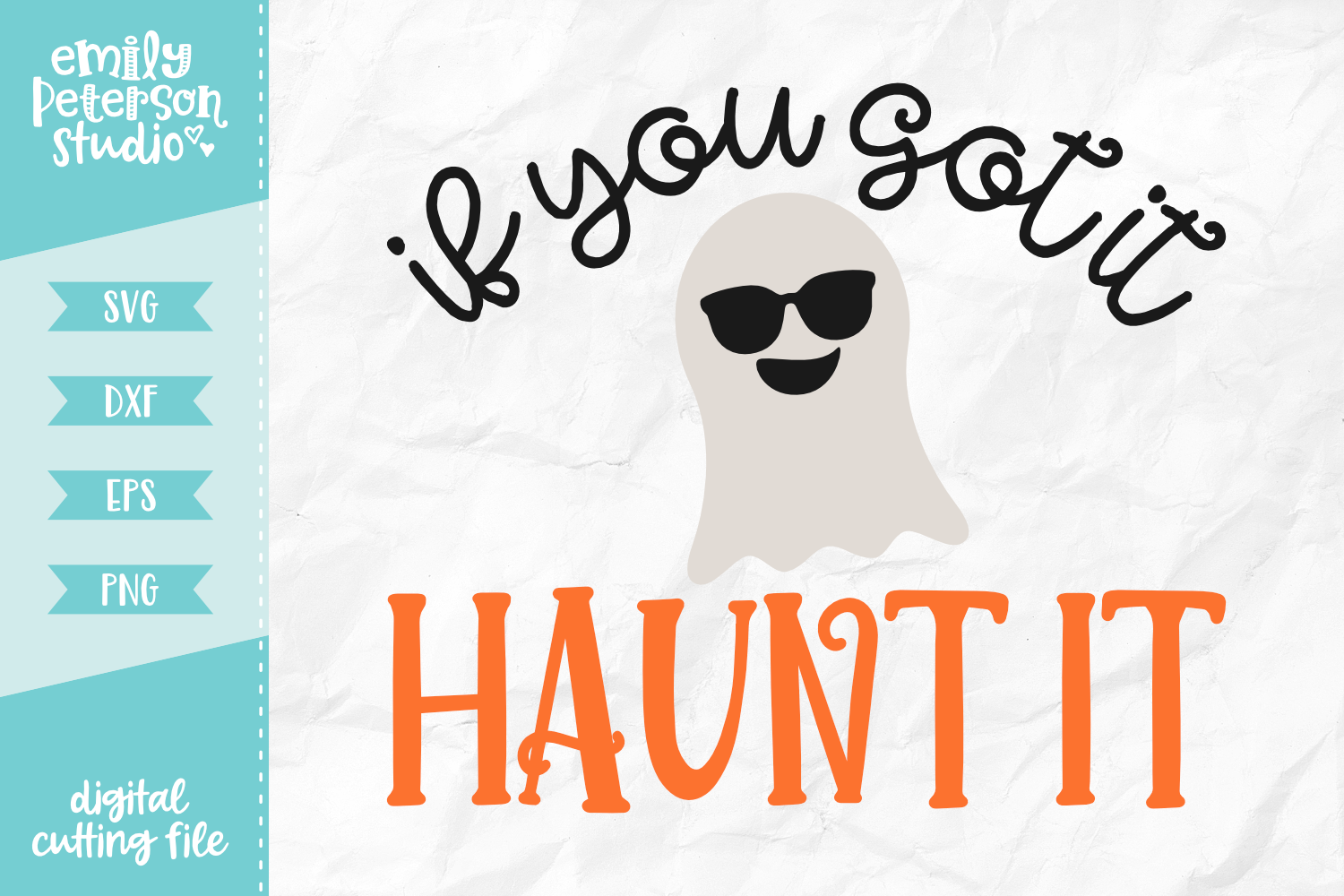 If You Got It Haunt It SVG DXF EPS PNG example image 1
