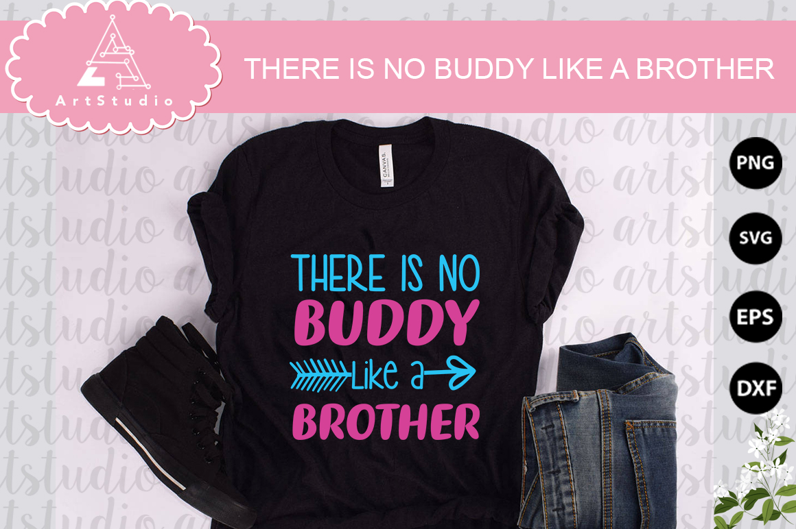 There is no buddy like a brother INSTANT DOWNLOAD! example image 1