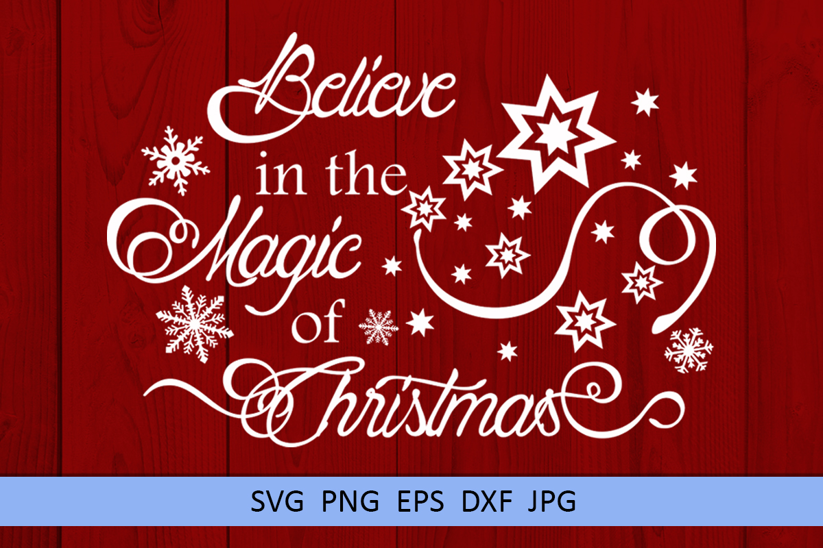 Christmas svg Believe in the magic of Christmas Winter svg example image 1
