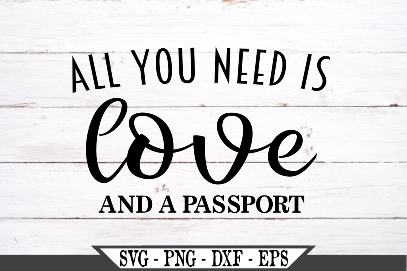 All You Need Is Love And A Passport SVG example image 2