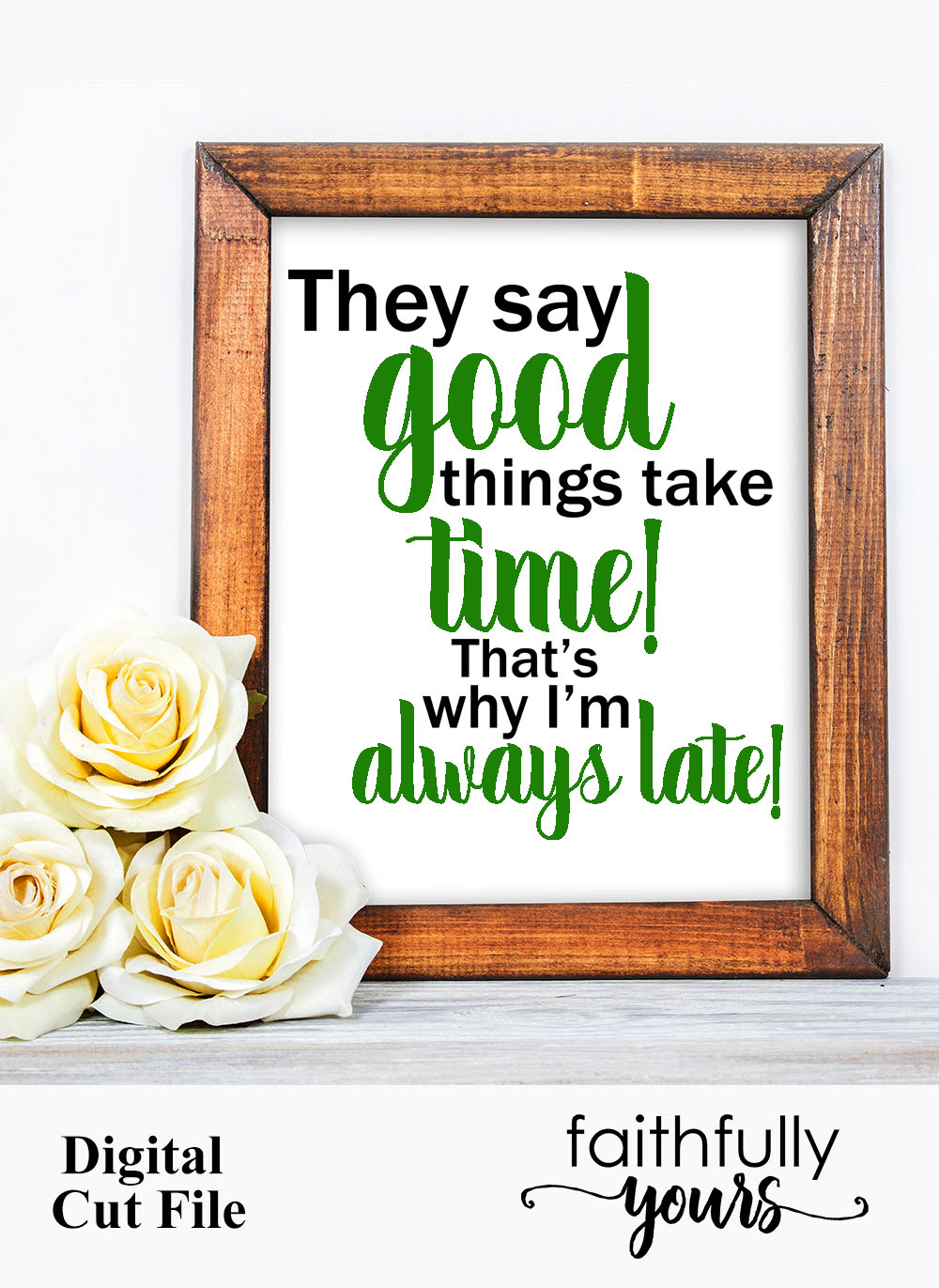 They say good things take time! sarcastic svg quote example image 6