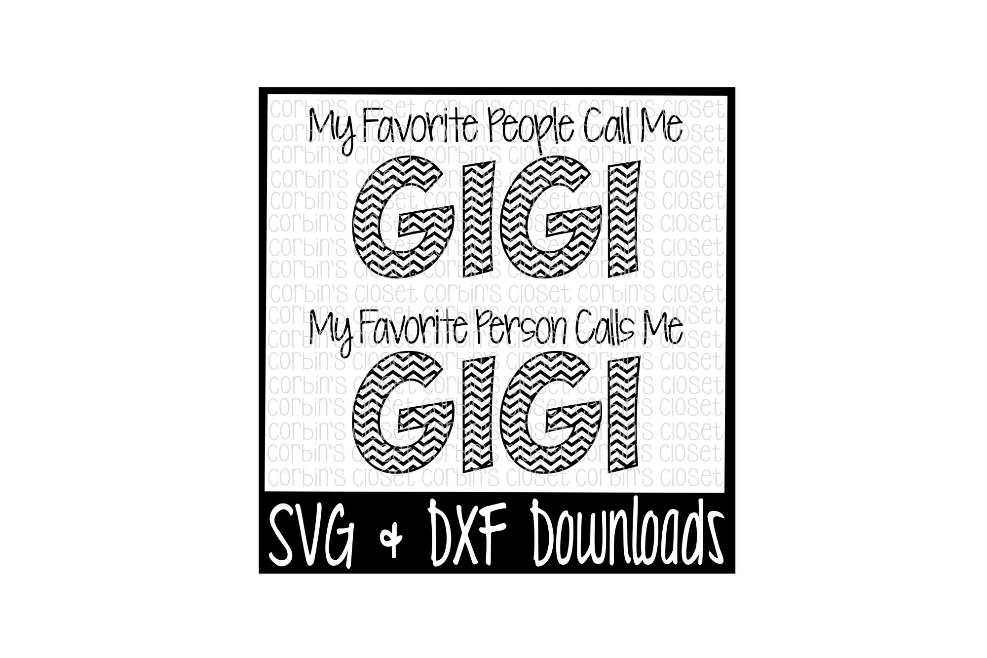 Gigi SVG * My Favorite People Call Me Gigi * My Favorite Person Calls Me Gigi Cut File example image 1