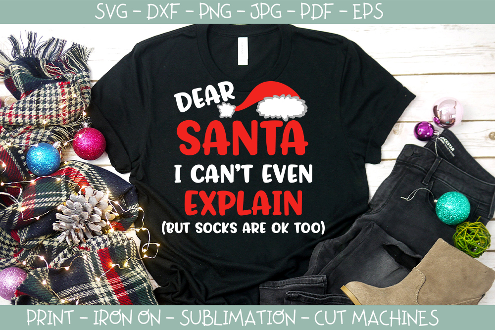 Dear Santa I can't even explain - Funny Christmas svg example image 1