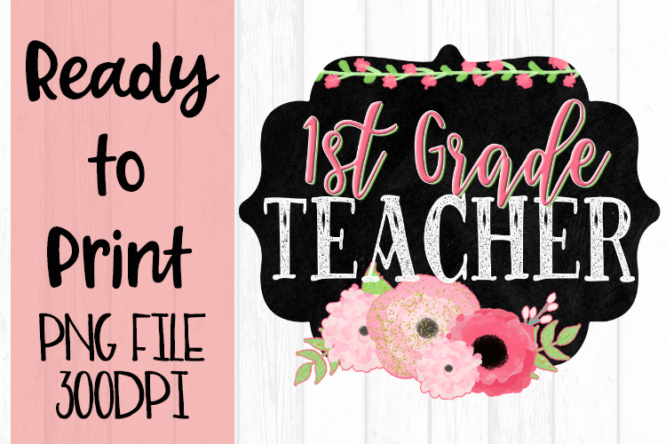 First Grade Teacher Chalkboard and Flowers Ready to example image 1