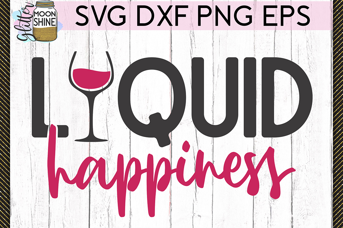 Liquid Happiness SVG DXF PNG EPS Cutting Files example image 1