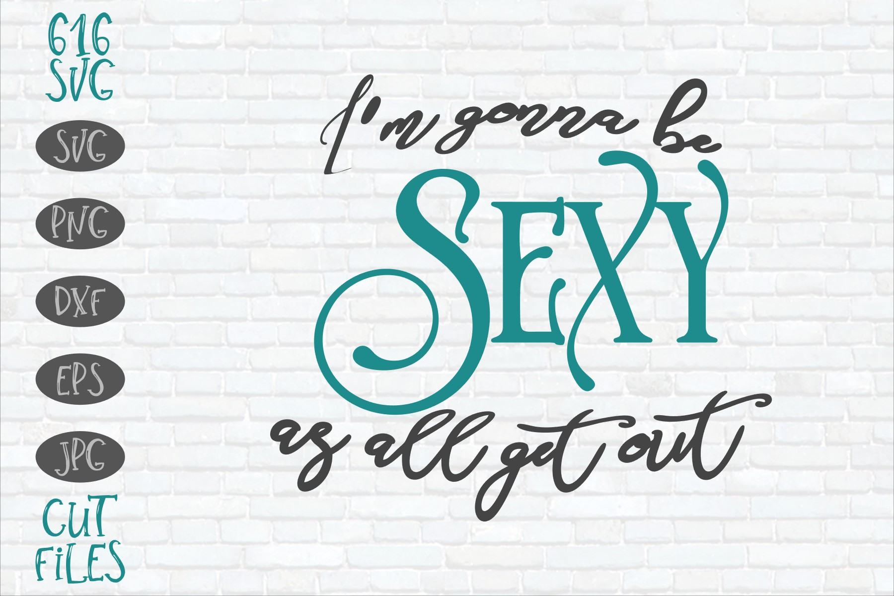 I'm gonna be sexy as all get out example image 1