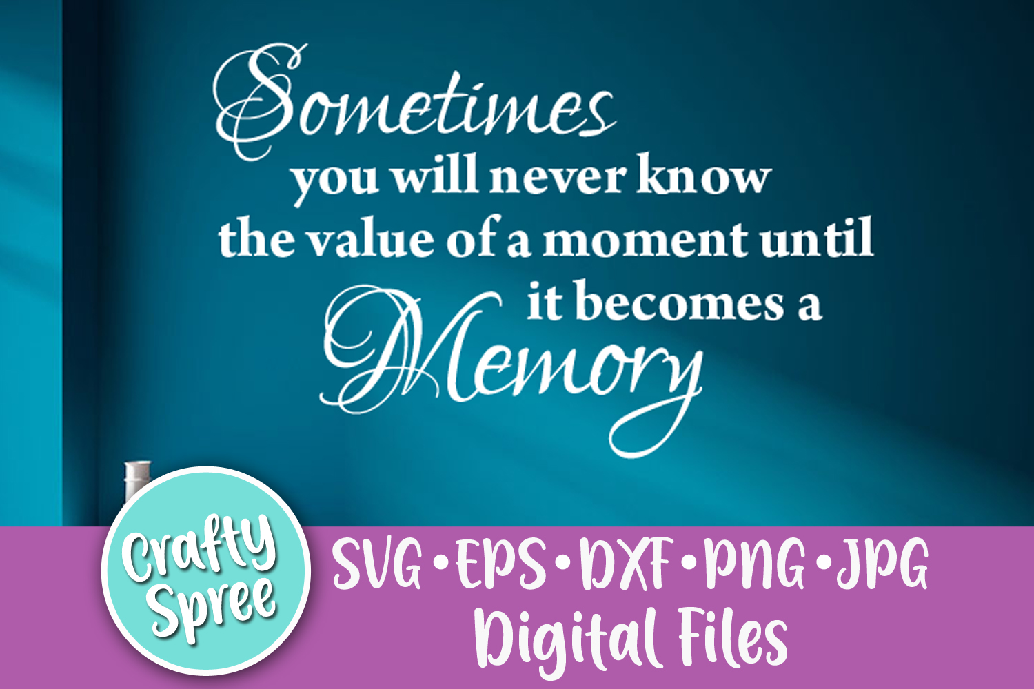 Sometimes You Will Never Know SVG PNG DXF Cut File Instant D example image 1