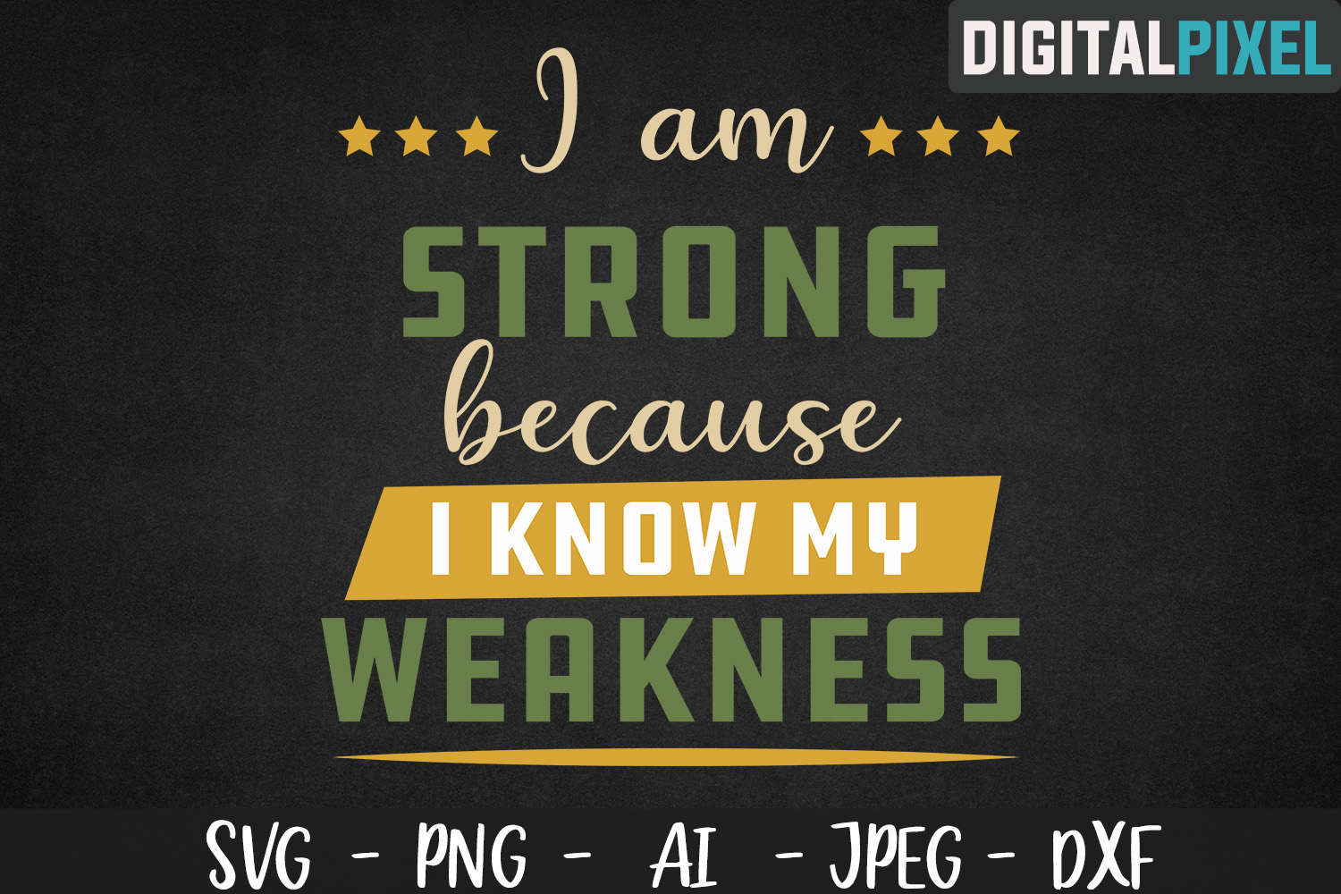 I Am Strong Because I Know My Weakness SVG PNG DXF Circut example image 2