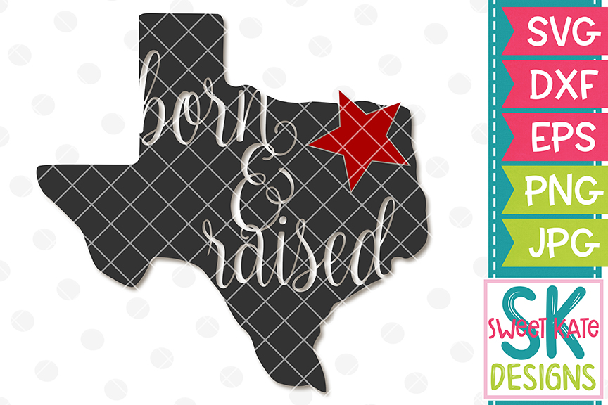 Texas Born & Raised SVG DXF EPS PNG JPG example image 1