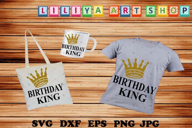 Birthday King svg,Boy Birthday svg,Birthday shirt svg example image 1