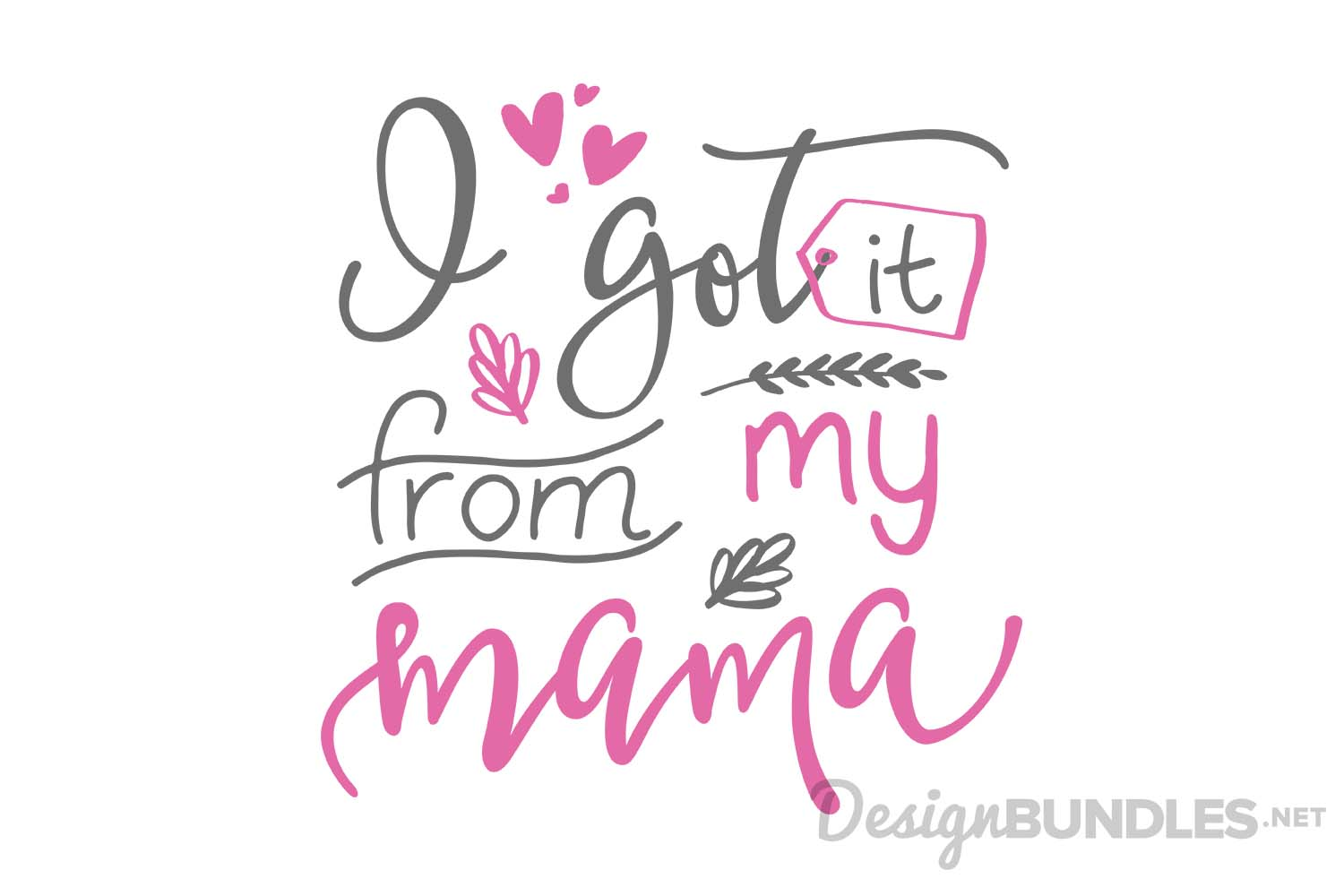 I got it from my mamma example image 1