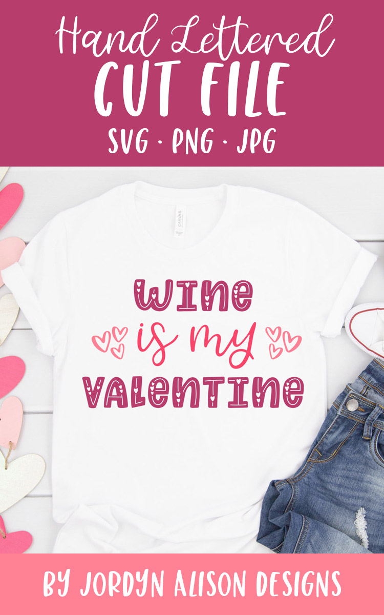 Wine Is My Valentine, Funny SVG Cut File example image 2