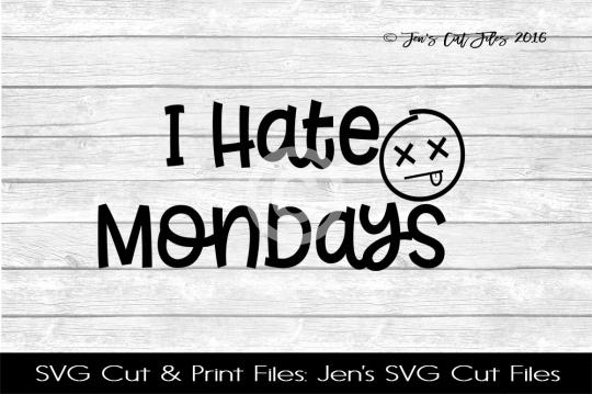 I Hate Mondays SVG Cut File example image 1